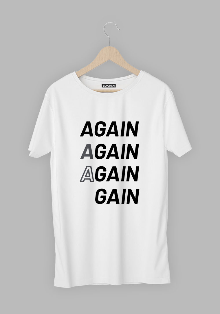 Again Gain T-Shirt